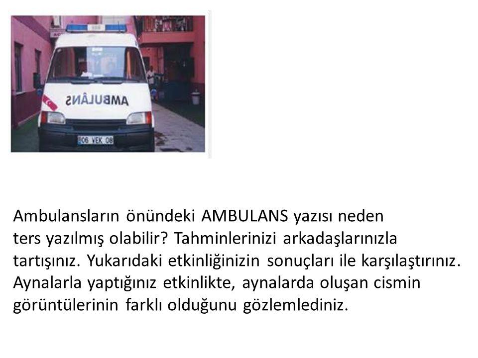 Ambulansların önündeki AMBULANS yazısı neden