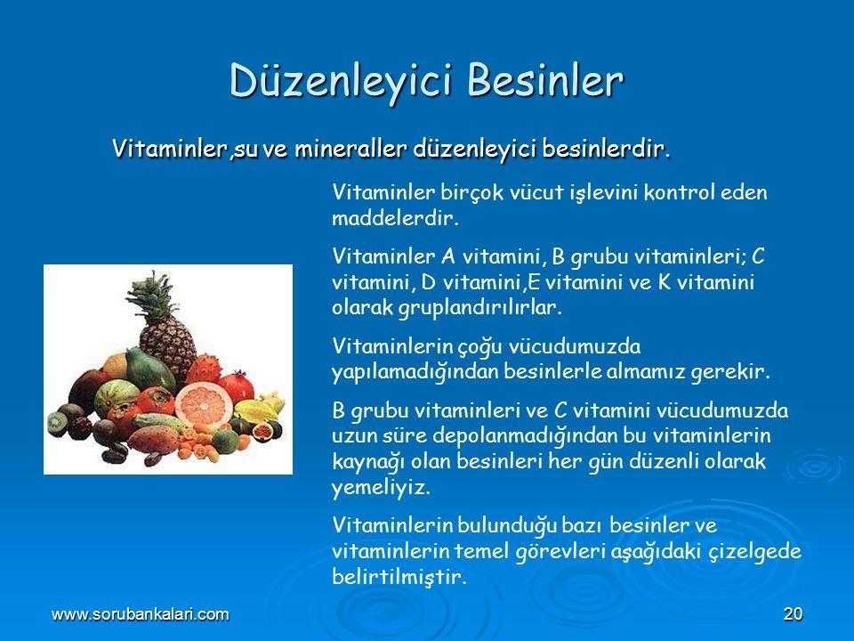 Düzenleyici Besinler Vitaminler,su ve mineraller düzenleyici besinlerdir. Vitaminler birçok vücut işlevini kontrol eden maddelerdir.