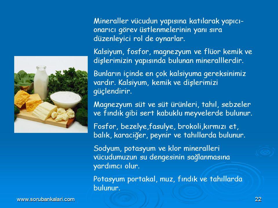 Potasyum portakal, muz, fındık ve tahıllarda bulunur.