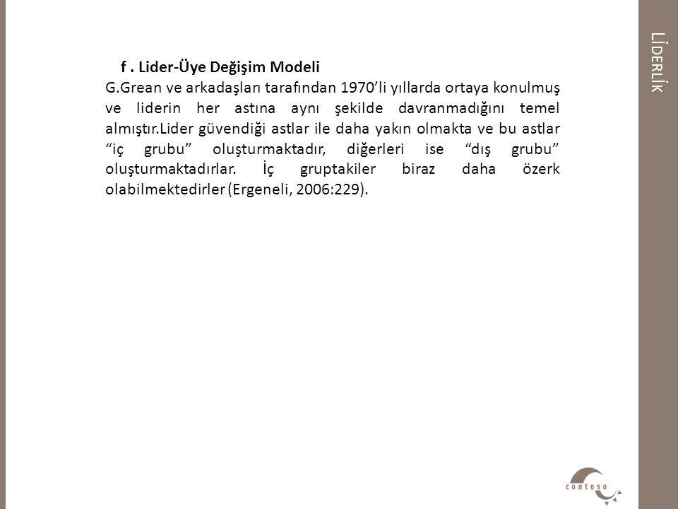Lİderlİk f . Lider-Üye Değişim Modeli