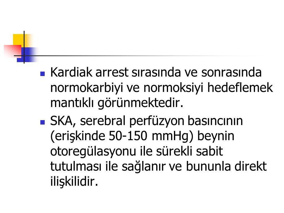 Kardiak arrest sırasında ve sonrasında normokarbiyi ve normoksiyi hedeflemek mantıklı görünmektedir.