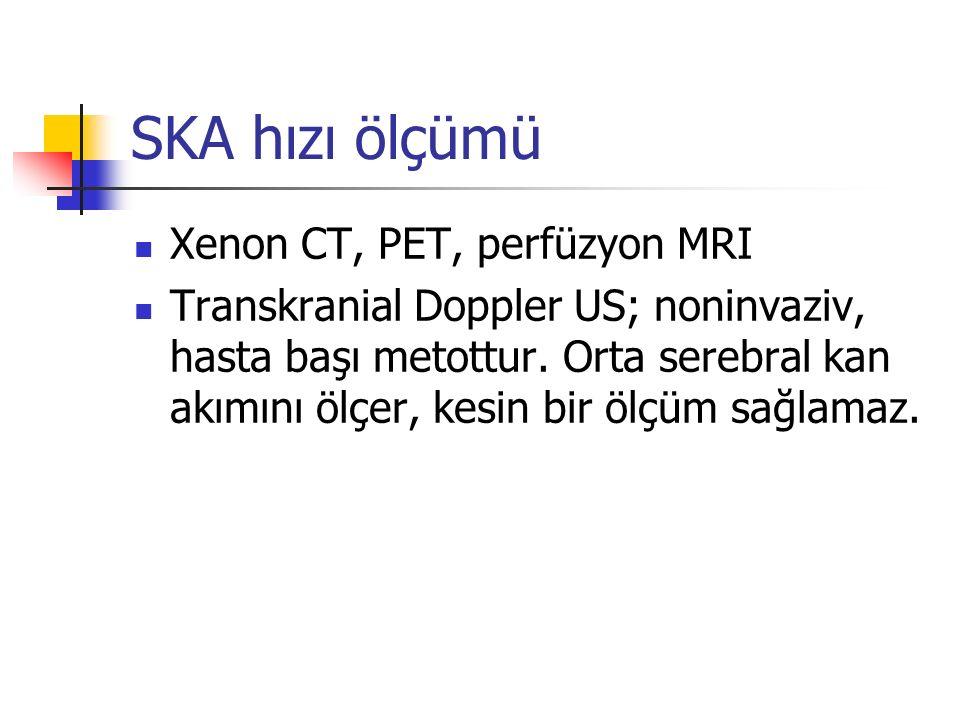 SKA hızı ölçümü Xenon CT, PET, perfüzyon MRI