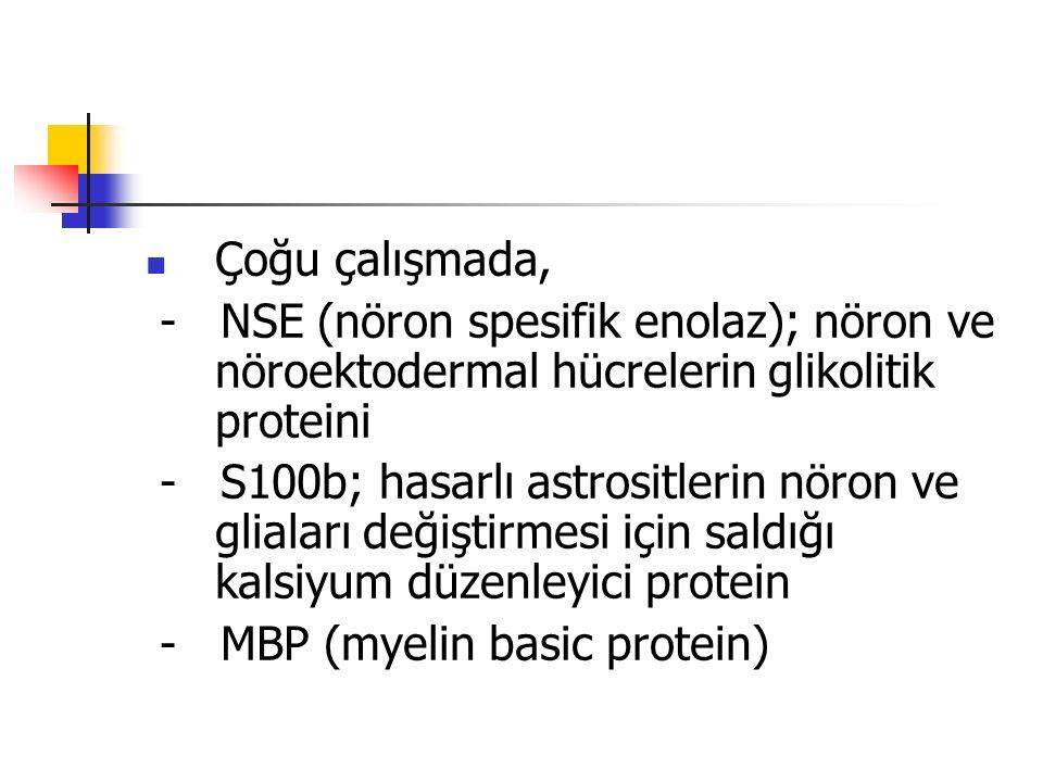 Çoğu çalışmada, - NSE (nöron spesifik enolaz); nöron ve nöroektodermal hücrelerin glikolitik proteini.
