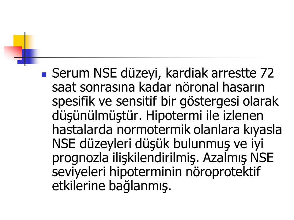 Serum NSE düzeyi, kardiak arrestte 72 saat sonrasına kadar nöronal hasarın spesifik ve sensitif bir göstergesi olarak düşünülmüştür.