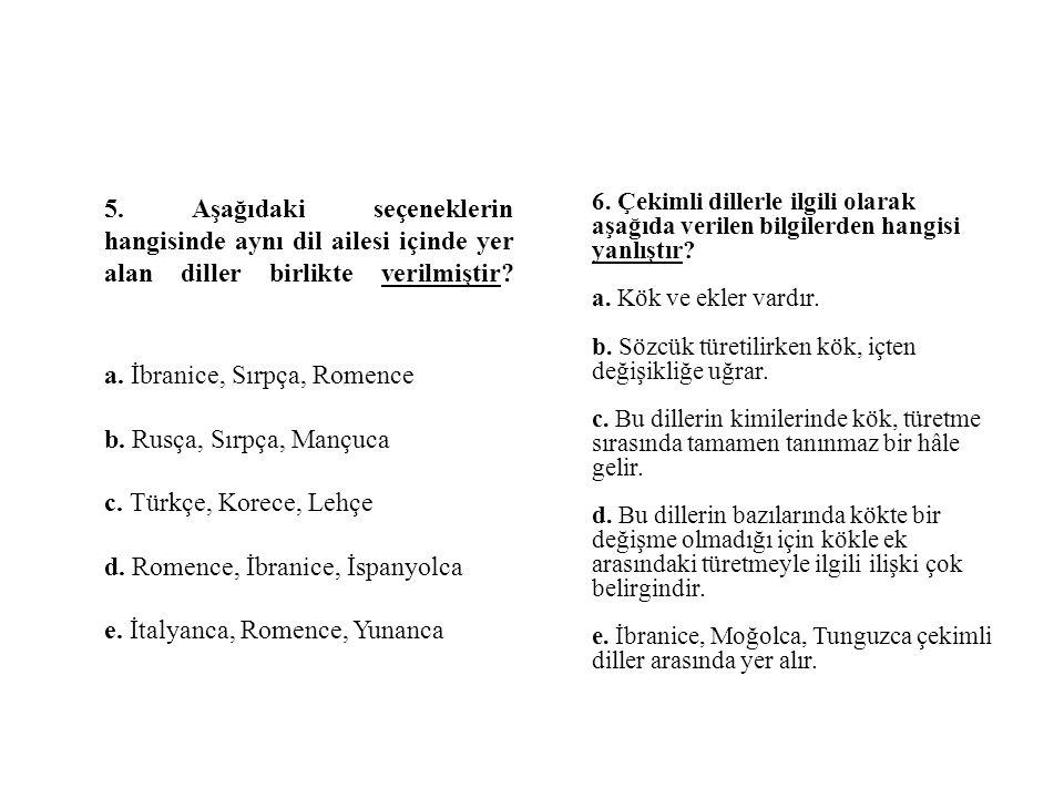 5. Aşağıdaki seçeneklerin hangisinde aynı dil ailesi içinde yer alan diller birlikte verilmiştir