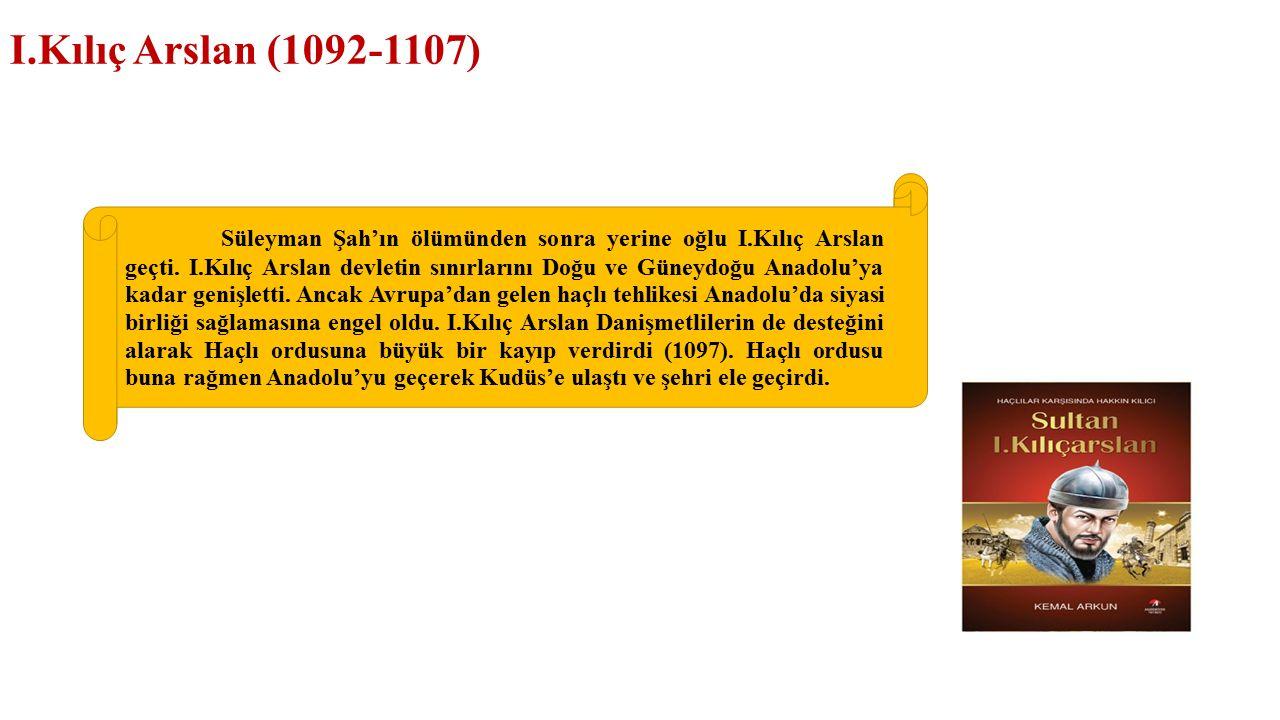 I.Kılıç Arslan (1092-1107)