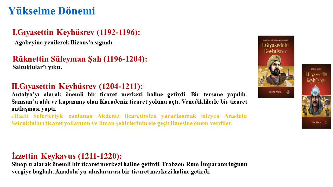 Yükselme Dönemi I.Gıyasettin Keyhüsrev (1192-1196):