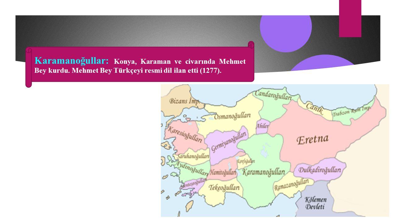 Karamanoğullar: Konya, Karaman ve civarında Mehmet Bey kurdu