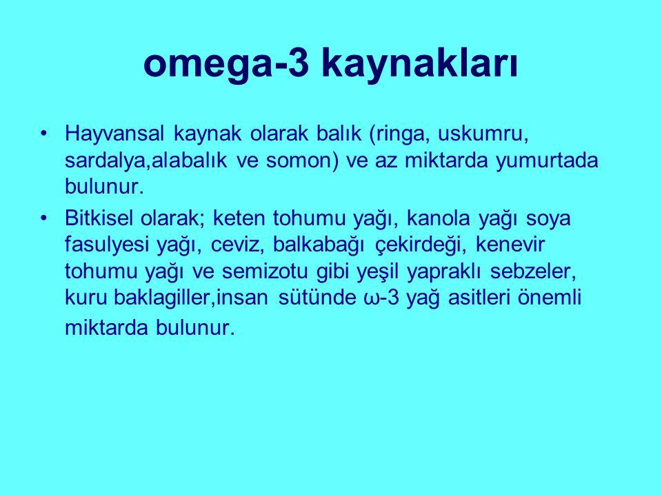 omega-3 kaynakları Hayvansal kaynak olarak balık (ringa, uskumru, sardalya,alabalık ve somon) ve az miktarda yumurtada bulunur.