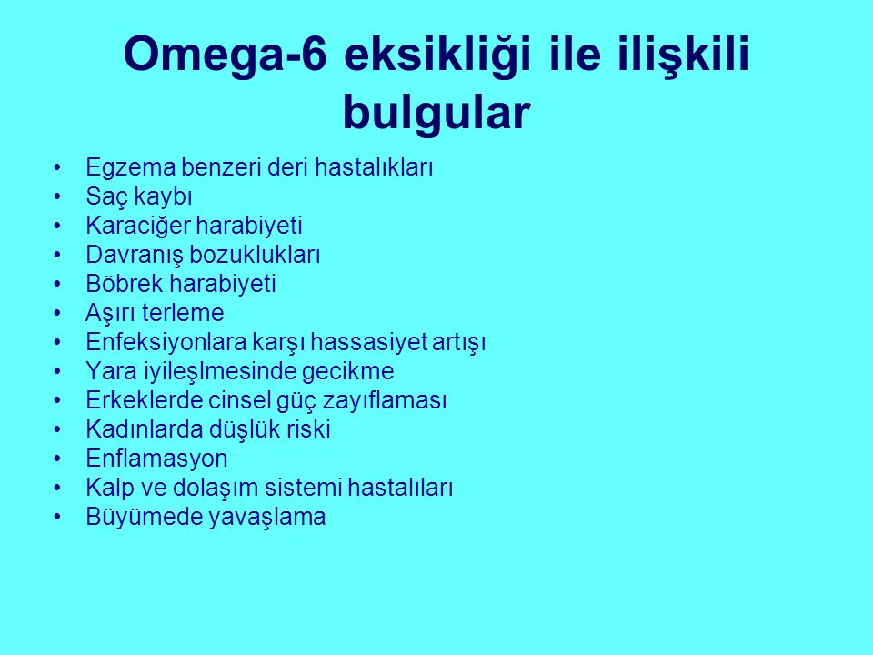 Omega-6 eksikliği ile ilişkili bulgular