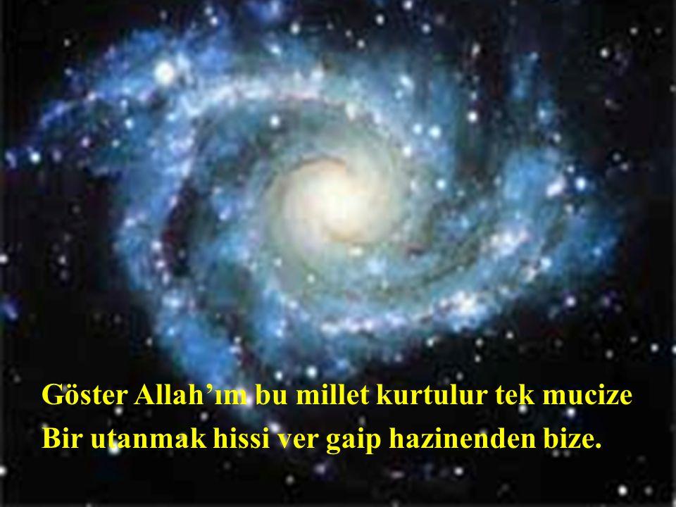 Göster Allah'ım bu millet kurtulur tek mucize