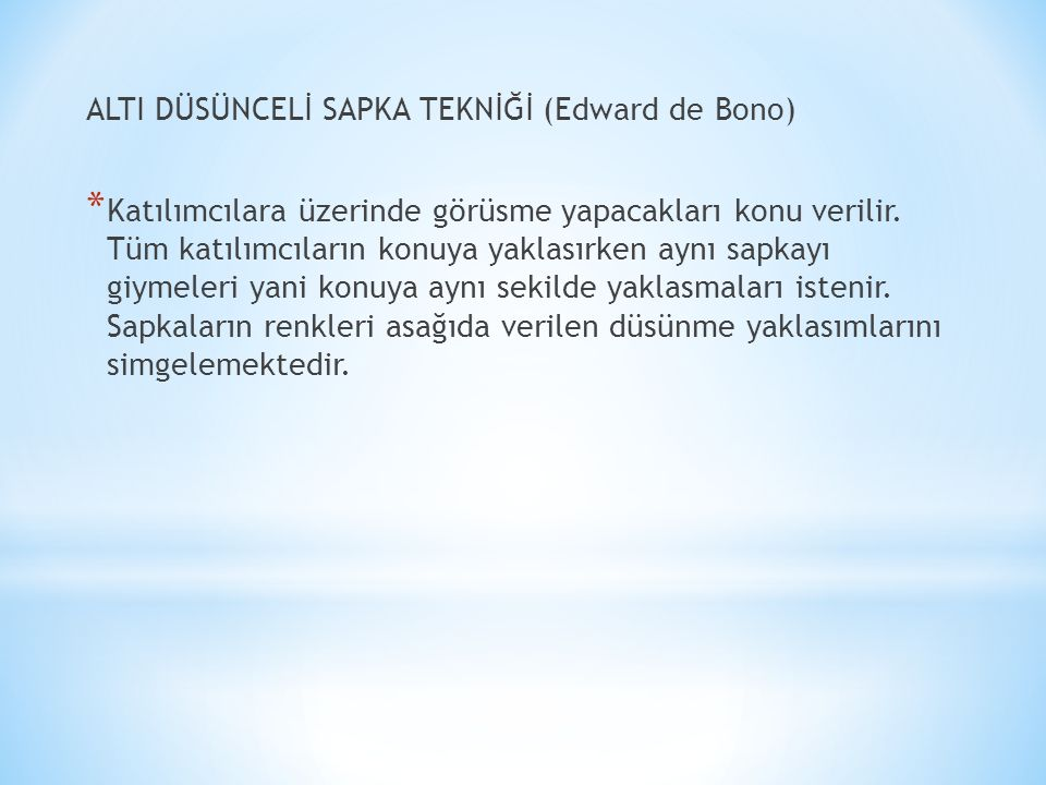 ALTI DÜSÜNCELİ SAPKA TEKNİĞİ (Edward de Bono)