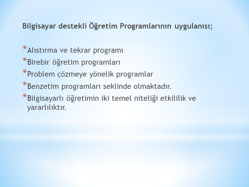 Bilgisayar destekli Öğretim Programlarının uygulanısı;