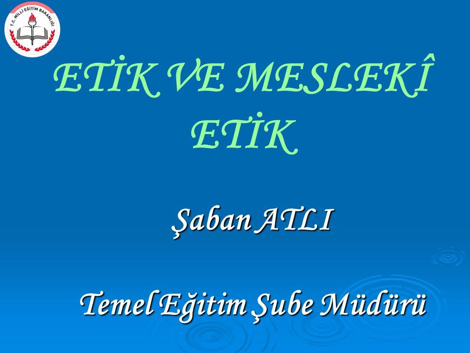 Şaban ATLI Temel Eğitim Şube Müdürü