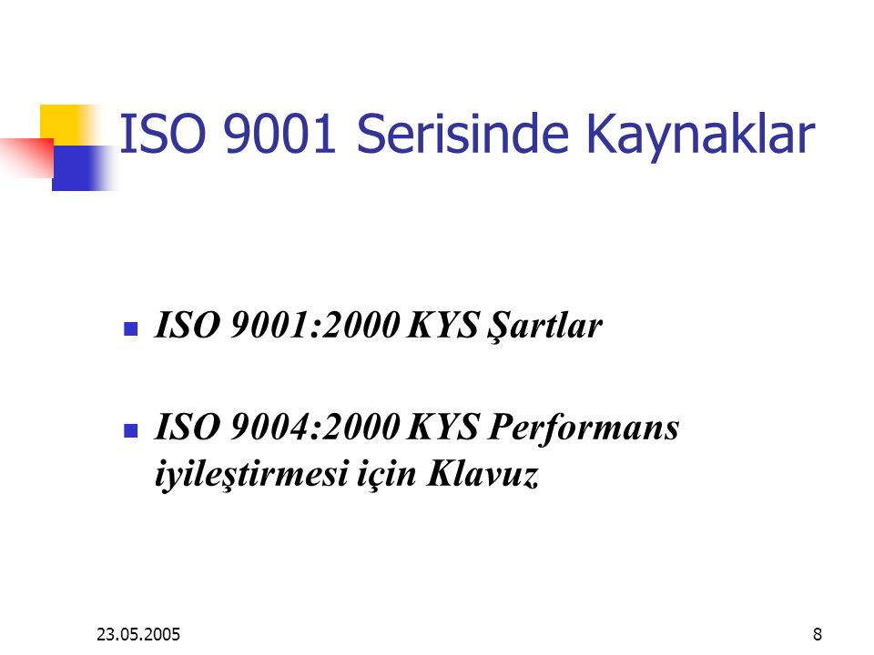 ISO 9001 Serisinde Kaynaklar