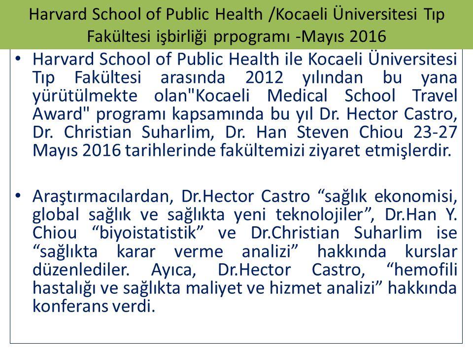 Harvard School of Public Health /Kocaeli Üniversitesi Tıp Fakültesi işbirliği prpogramı -Mayıs 2016