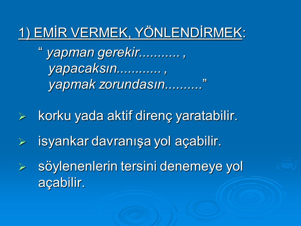 1) EMİR VERMEK, YÖNLENDİRMEK: