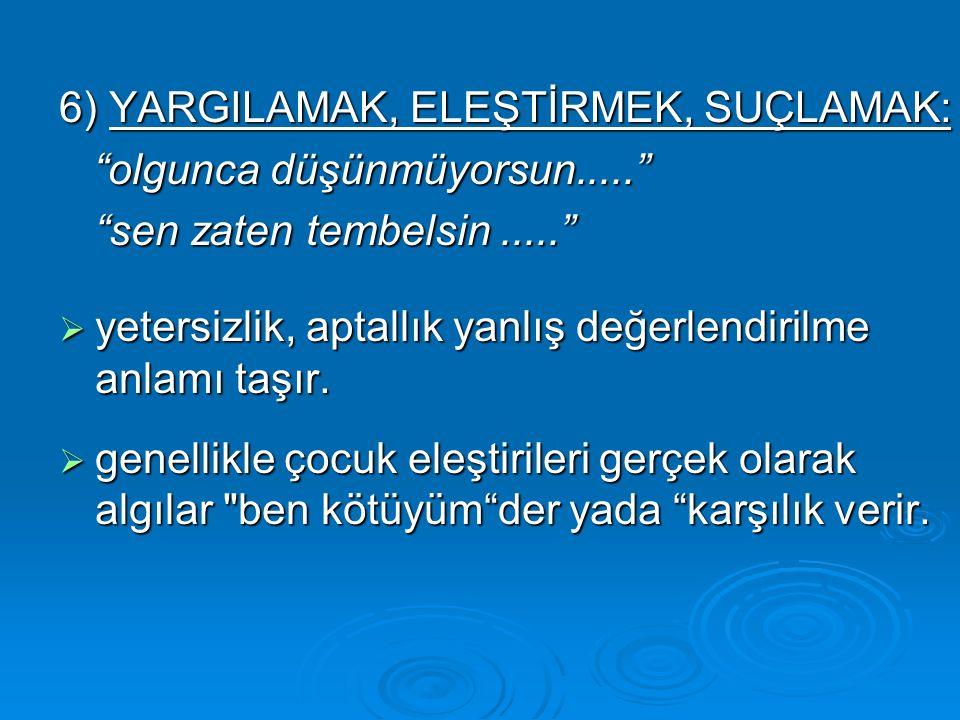 6) YARGILAMAK, ELEŞTİRMEK, SUÇLAMAK: