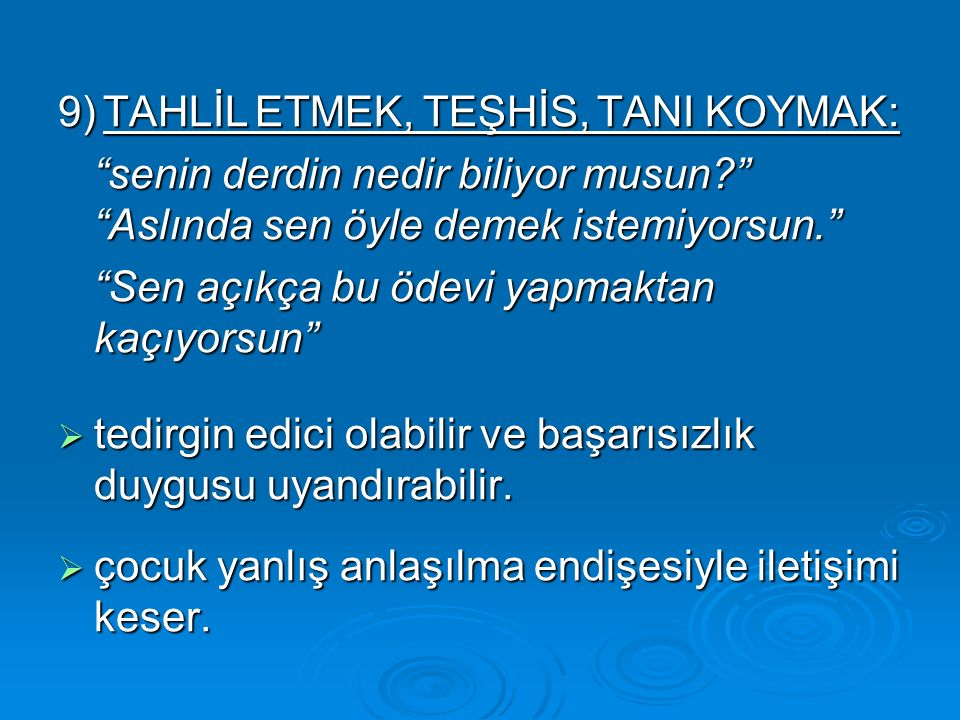 9) TAHLİL ETMEK, TEŞHİS, TANI KOYMAK: