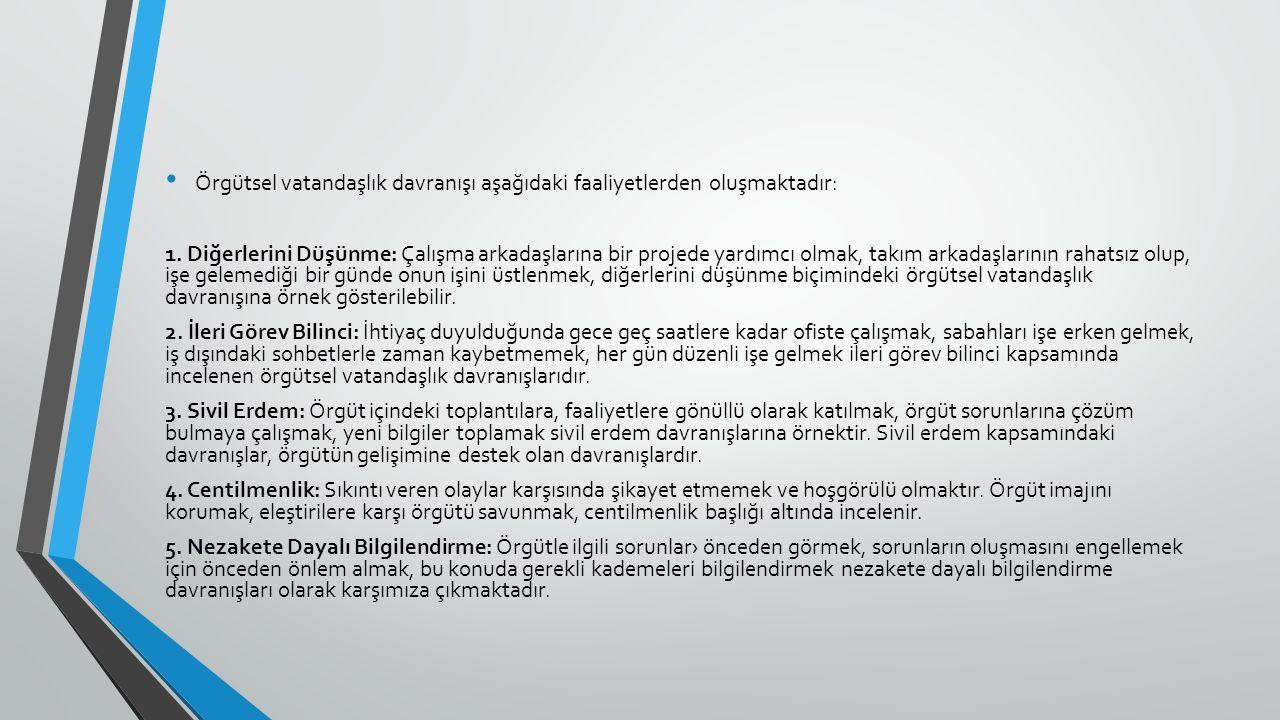 Örgütsel vatandaşlık davranışı aşağıdaki faaliyetlerden oluşmaktadır: