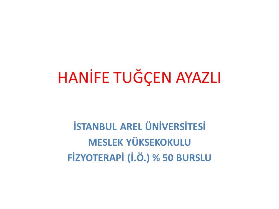 İSTANBUL AREL ÜNİVERSİTESİ FİZYOTERAPİ (İ.Ö.) % 50 BURSLU