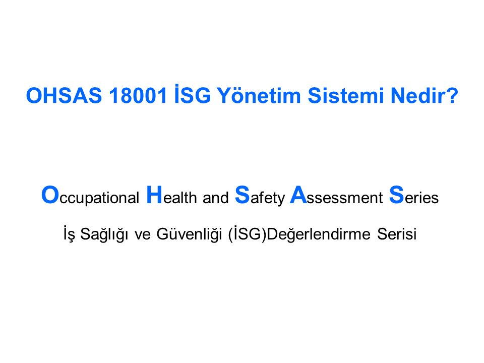 OHSAS 18001 İSG Yönetim Sistemi Nedir