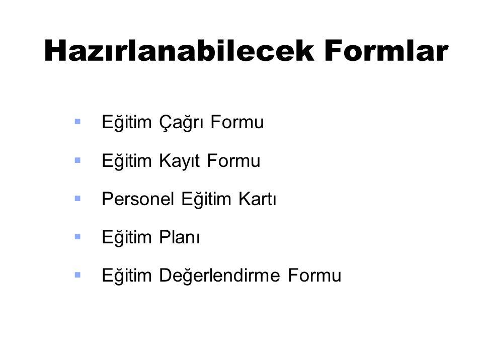 Hazırlanabilecek Formlar