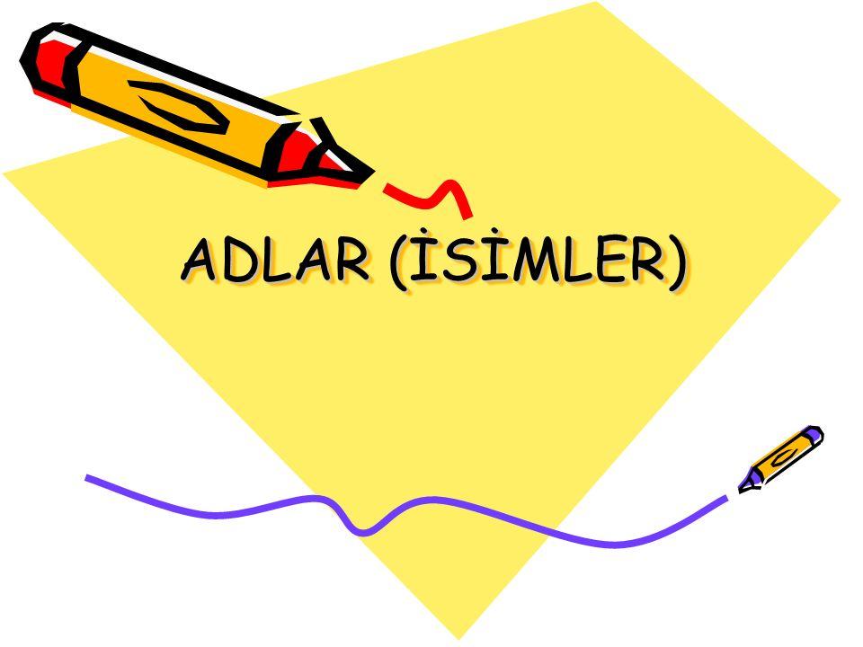ADLAR (İSİMLER)