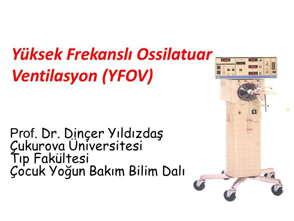 Yüksek Frekanslı Ossilatuar Ventilasyon (YFOV)