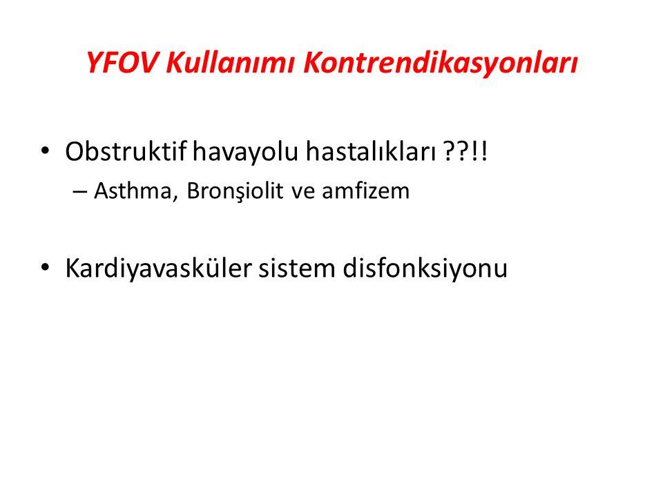 YFOV Kullanımı Kontrendikasyonları