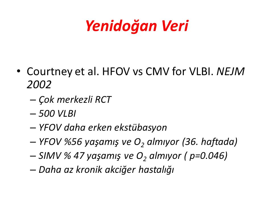 Yenidoğan Veri Courtney et al. HFOV vs CMV for VLBI. NEJM 2002