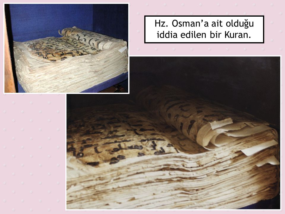 Hz. Osman'a ait olduğu iddia edilen bir Kuran.