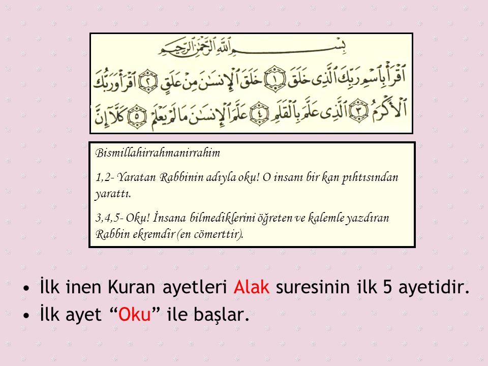 İlk inen Kuran ayetleri Alak suresinin ilk 5 ayetidir.