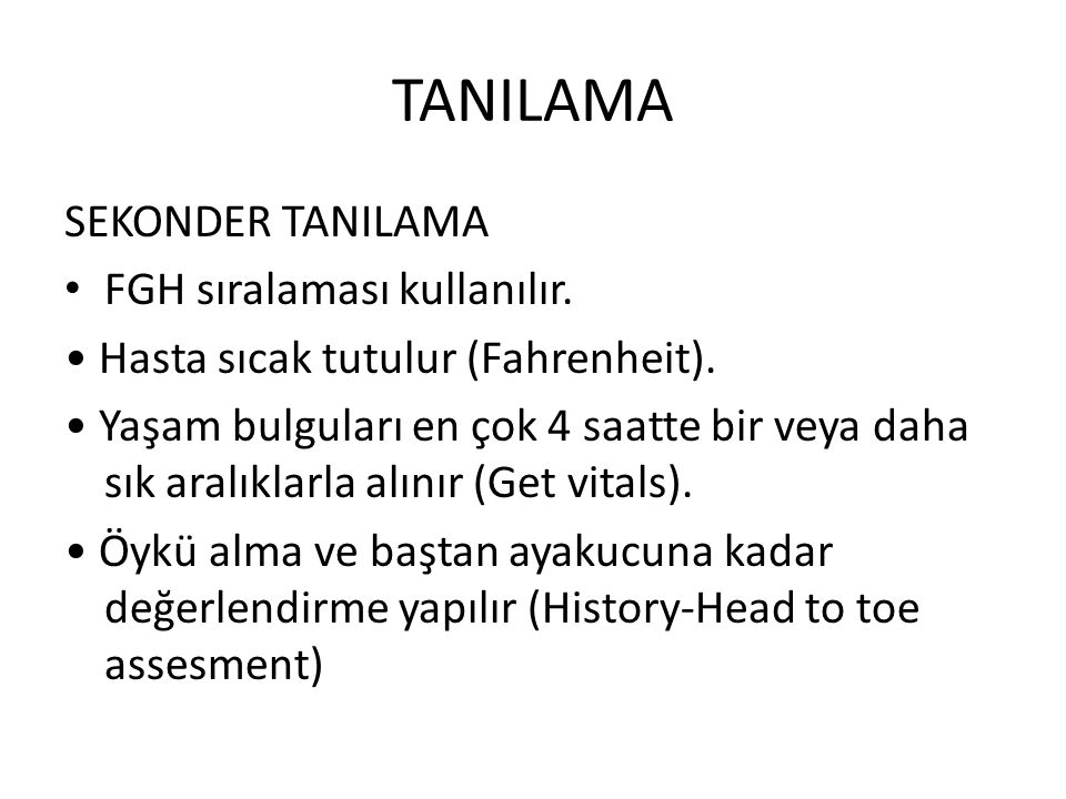 TANILAMA SEKONDER TANILAMA FGH sıralaması kullanılır.