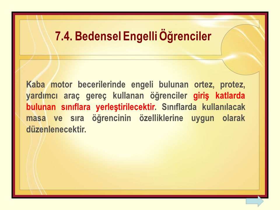 7.4. Bedensel Engelli Öğrenciler