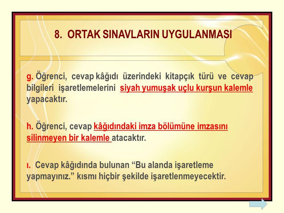8. ORTAK SINAVLARIN UYGULANMASI