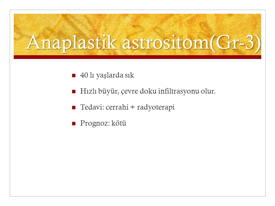 Anaplastik astrositom(Gr-3)