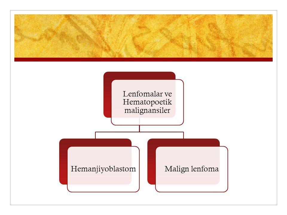 Lenfomalar ve Hematopoetik malignansiler