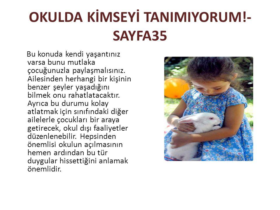 OKULDA KİMSEYİ TANIMIYORUM!-SAYFA35