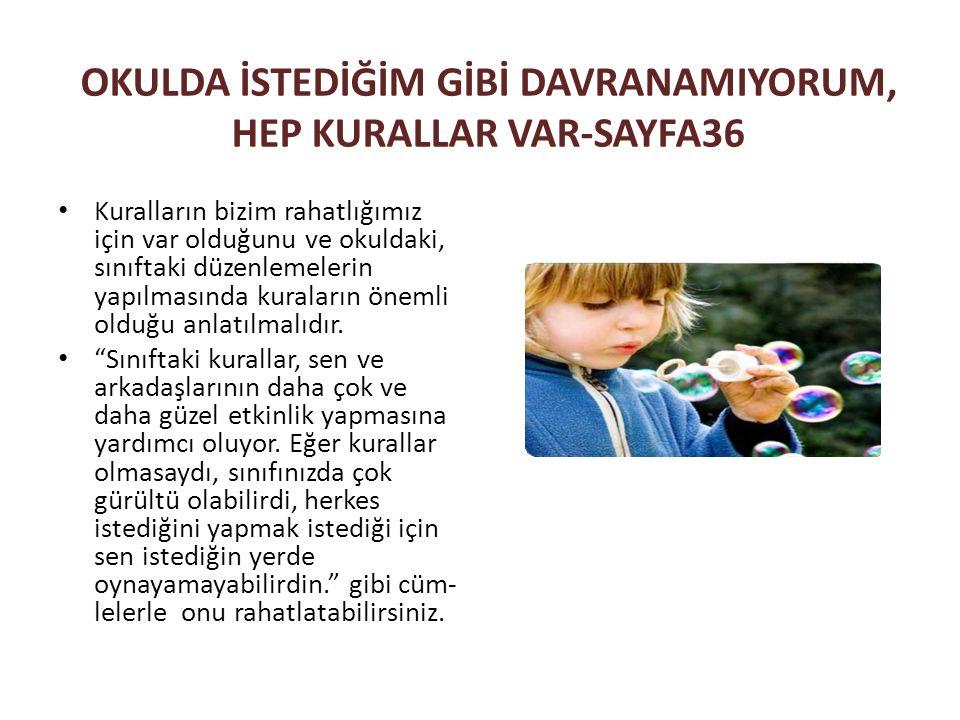 OKULDA İSTEDİĞİM GİBİ DAVRANAMIYORUM, HEP KURALLAR VAR-SAYFA36