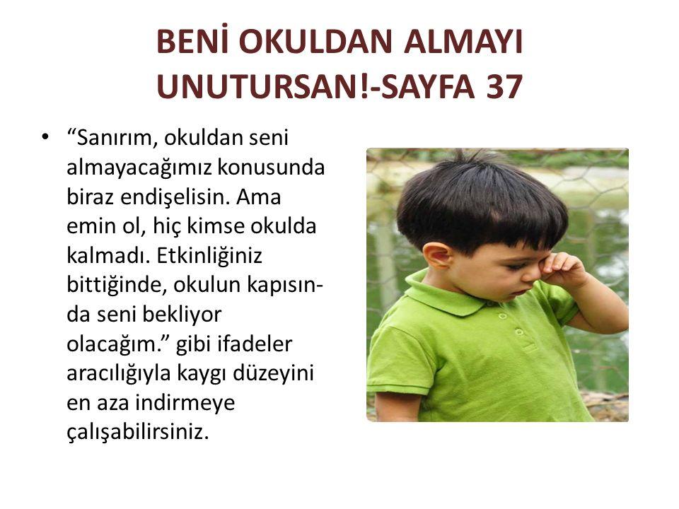 BENİ OKULDAN ALMAYI UNUTURSAN!-SAYFA 37