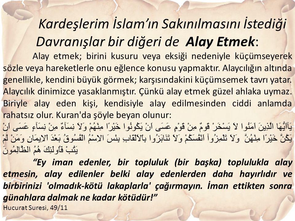 Kardeşlerim İslam'ın Sakınılmasını İstediği Davranışlar bir diğeri de Alay Etmek: