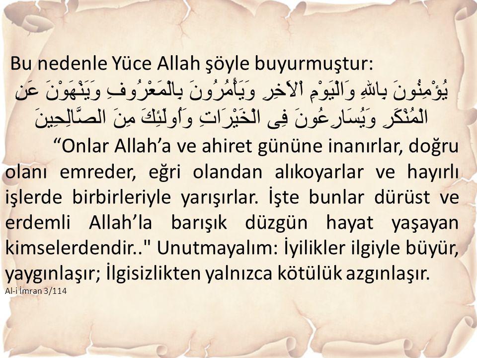 Bu nedenle Yüce Allah şöyle buyurmuştur: