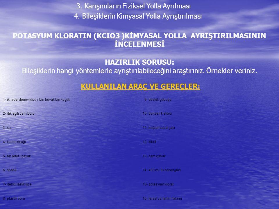 POTASYUM KLORATIN (KCIO3 )KİMYASAL YOLLA AYRIŞTIRILMASININ İNCELENMESİ