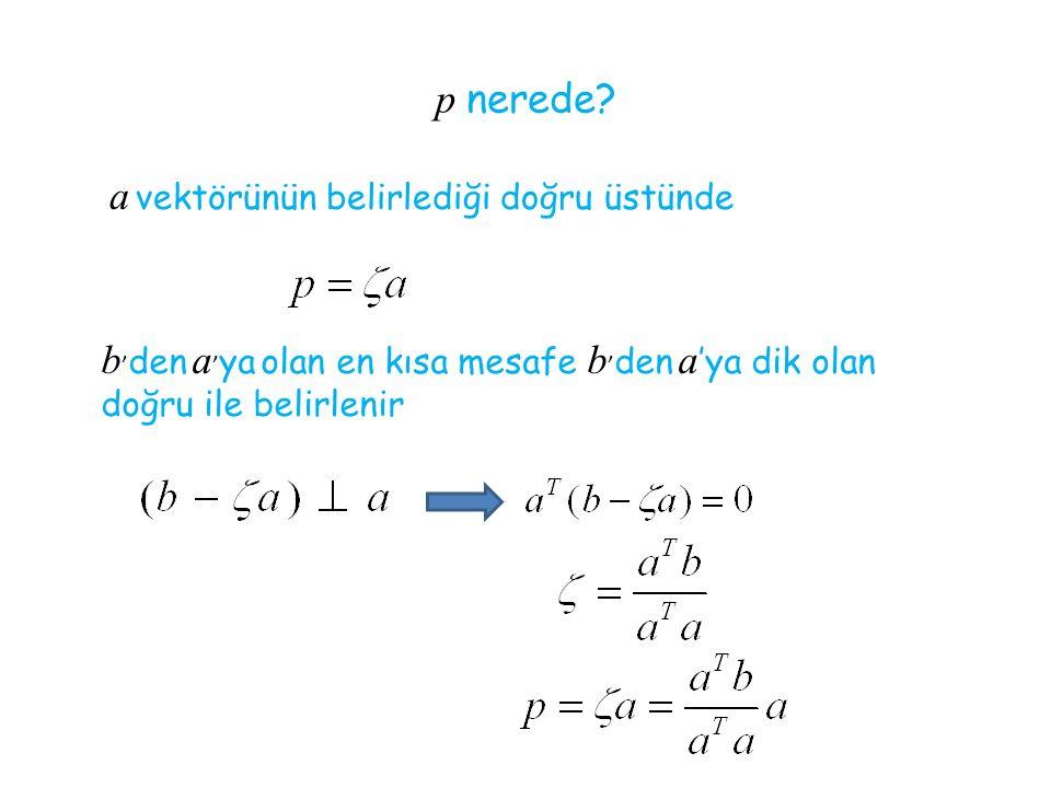a vektörünün belirlediği doğru üstünde