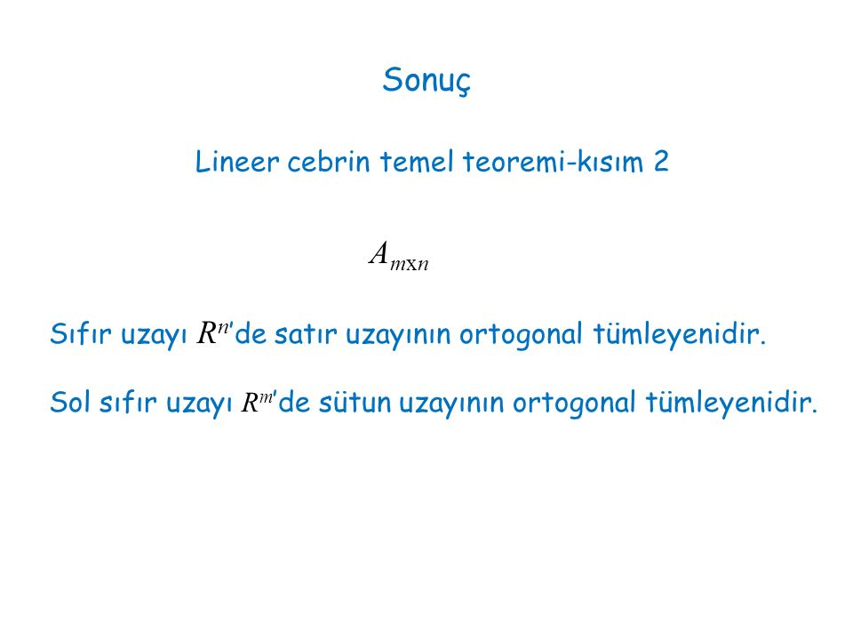 Sonuç Lineer cebrin temel teoremi-kısım 2 Amxn