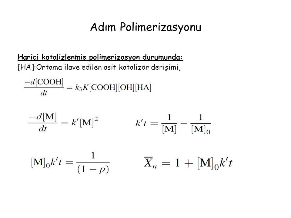 Adım Polimerizasyonu Harici katalizlenmiş polimerizasyon durumunda: