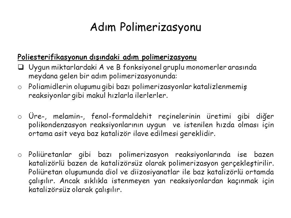 Adım Polimerizasyonu Poliesterifikasyonun dışındaki adım polimerizasyonu.