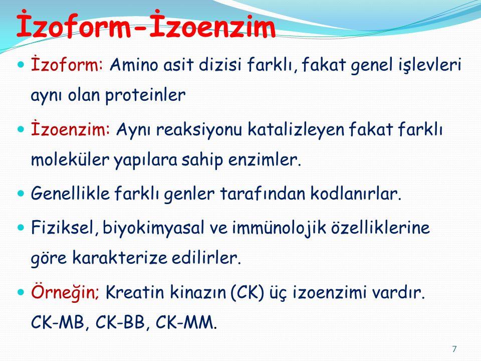 İzoform-İzoenzim İzoform: Amino asit dizisi farklı, fakat genel işlevleri aynı olan proteinler.