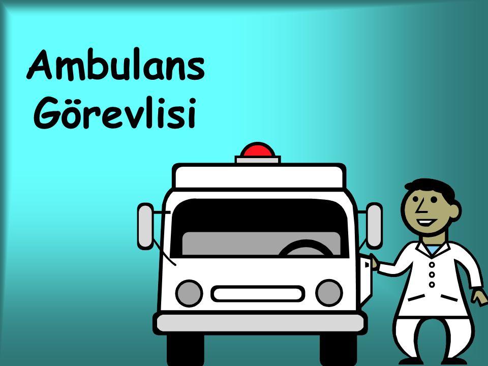 Ambulans Görevlisi